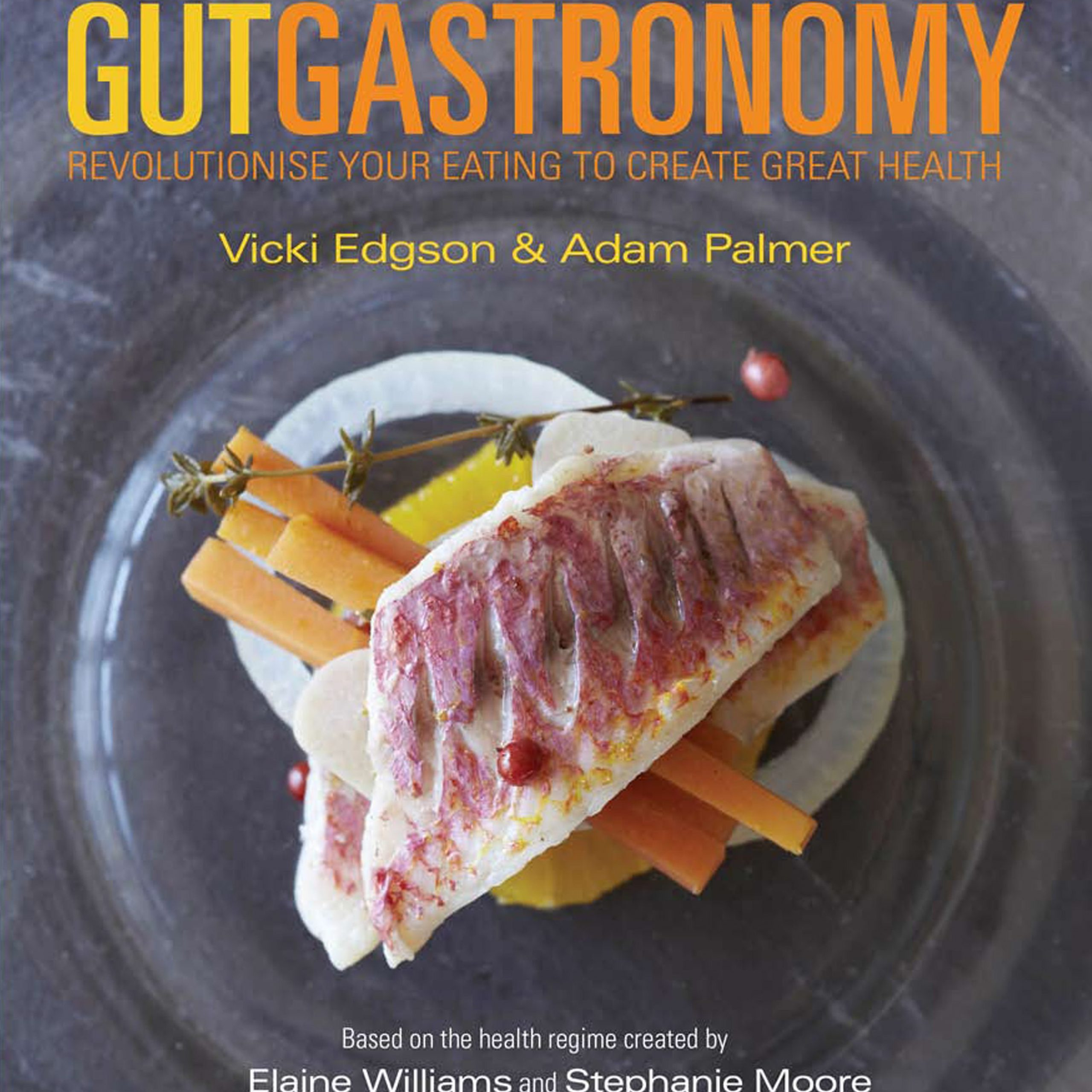 Great New Health & Cook Book: Gut Gastronomy